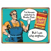 Rectangular 'Addicated to Brake Fluid' Sign