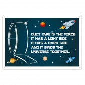 Rectangular 'Duct Tape Binds the Universe' Sign