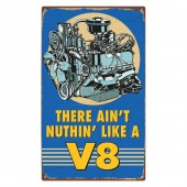 Rectangular 'There Ain't Nuthin like a V8' Sign